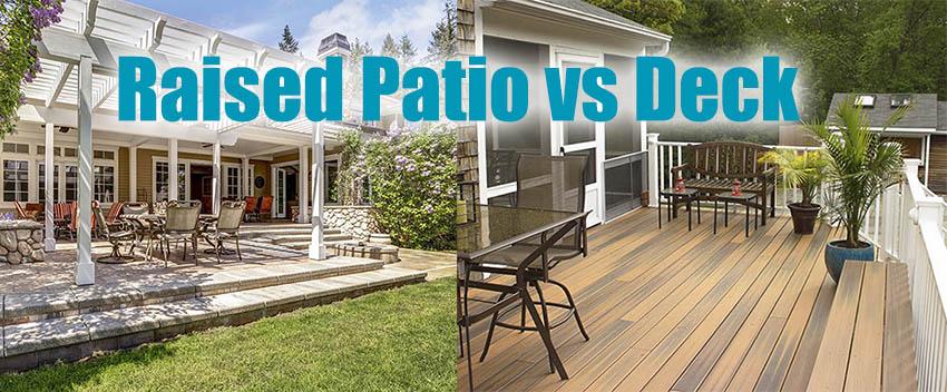 Raised patio vs deck