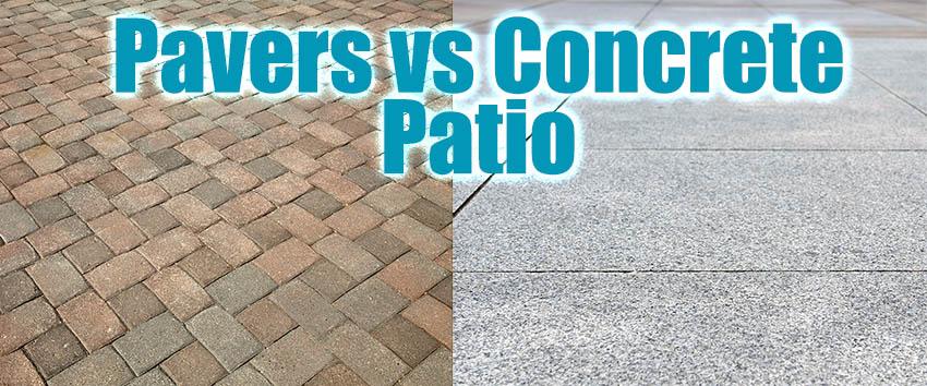 Paver vs concrete patio