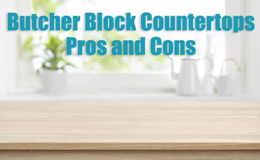 Butcher block countertops pros and cons
